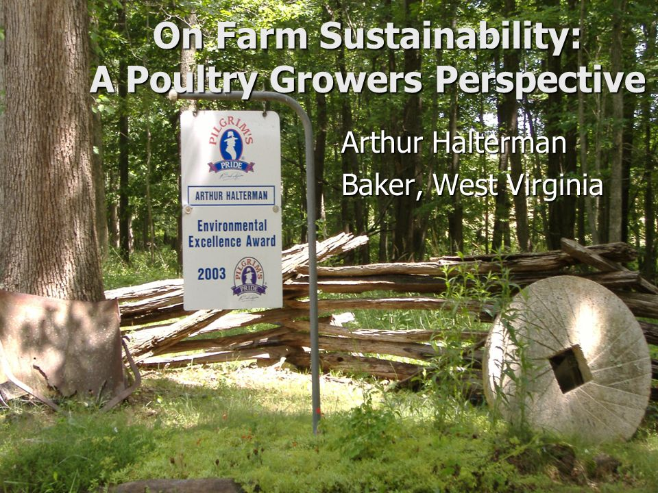 On Farm Sustainability: A Poultry Growers Perspective