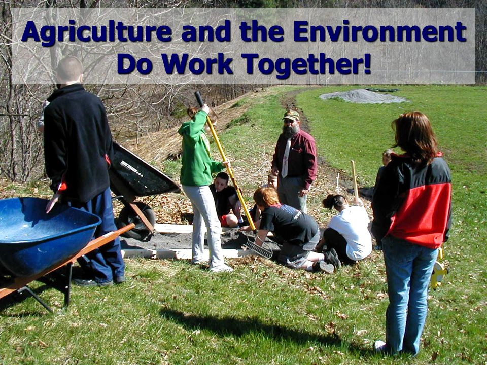 Agriculture and the Environment Do Work Together!