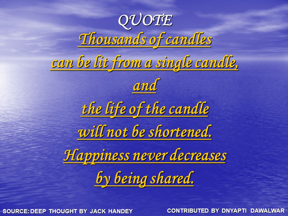 can be lit from a single candle, and the life of the candle