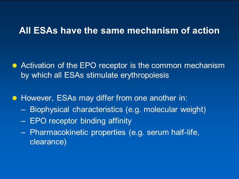 All ESAs have the same mechanism of action