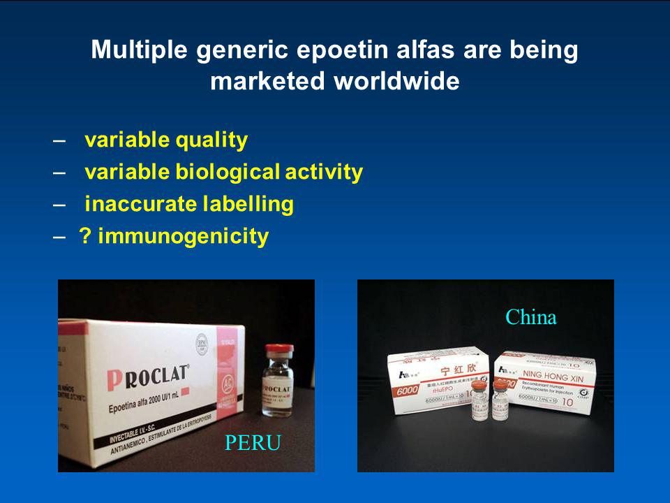 Multiple generic epoetin alfas are being marketed worldwide