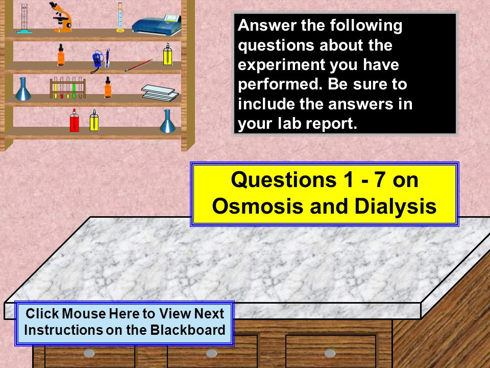 Questions 1 - 7 on Osmosis and Dialysis