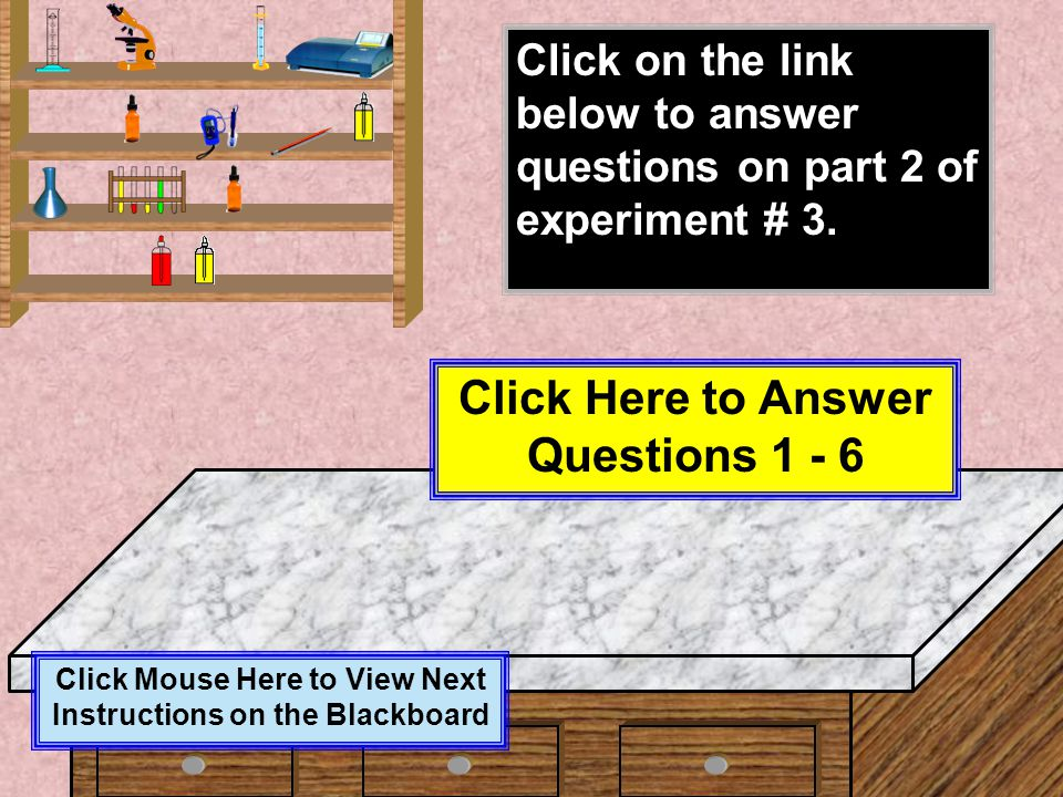 Click Here to Answer Questions 1 - 6