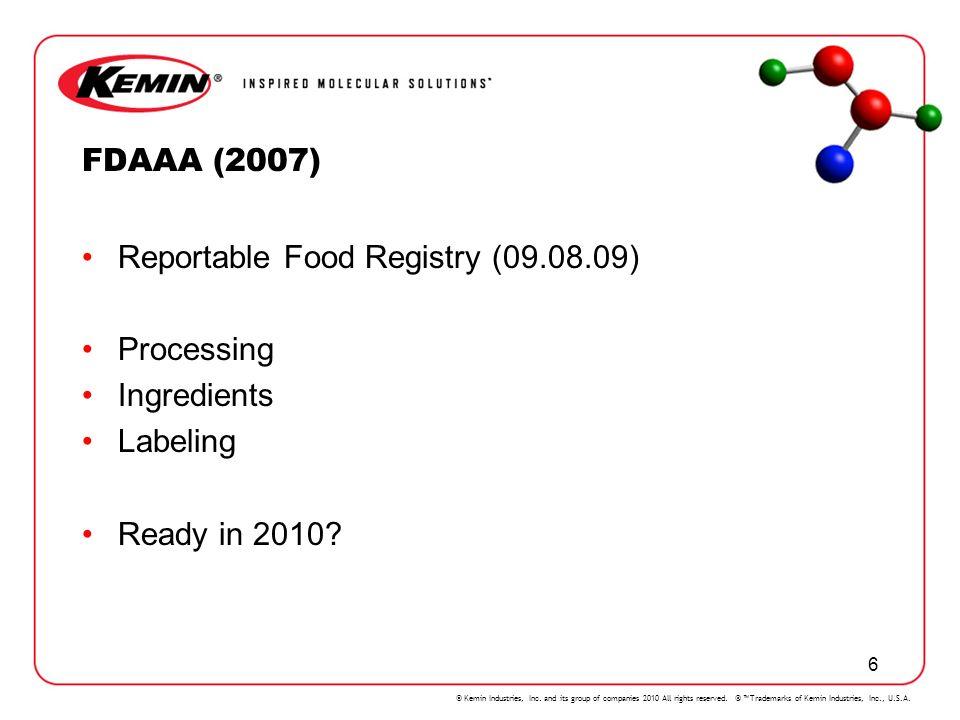 FDAAA (2007) Reportable Food Registry (09.08.09) Processing Ingredients Labeling Ready in 2010