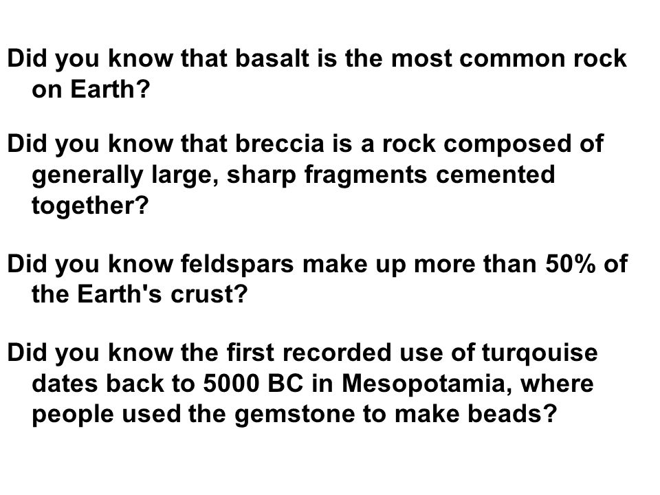 Did you know that basalt is the most common rock on Earth