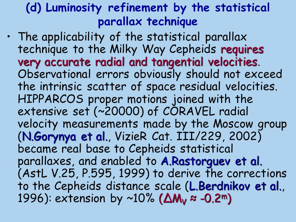 (d) Luminosity refinement by the statistical parallax technique