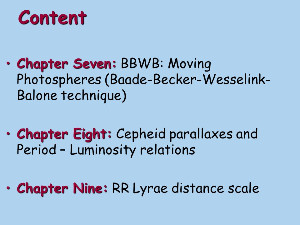Content Chapter Seven: BBWB: Moving Photospheres (Baade-Becker-Wesselink-Balone technique)