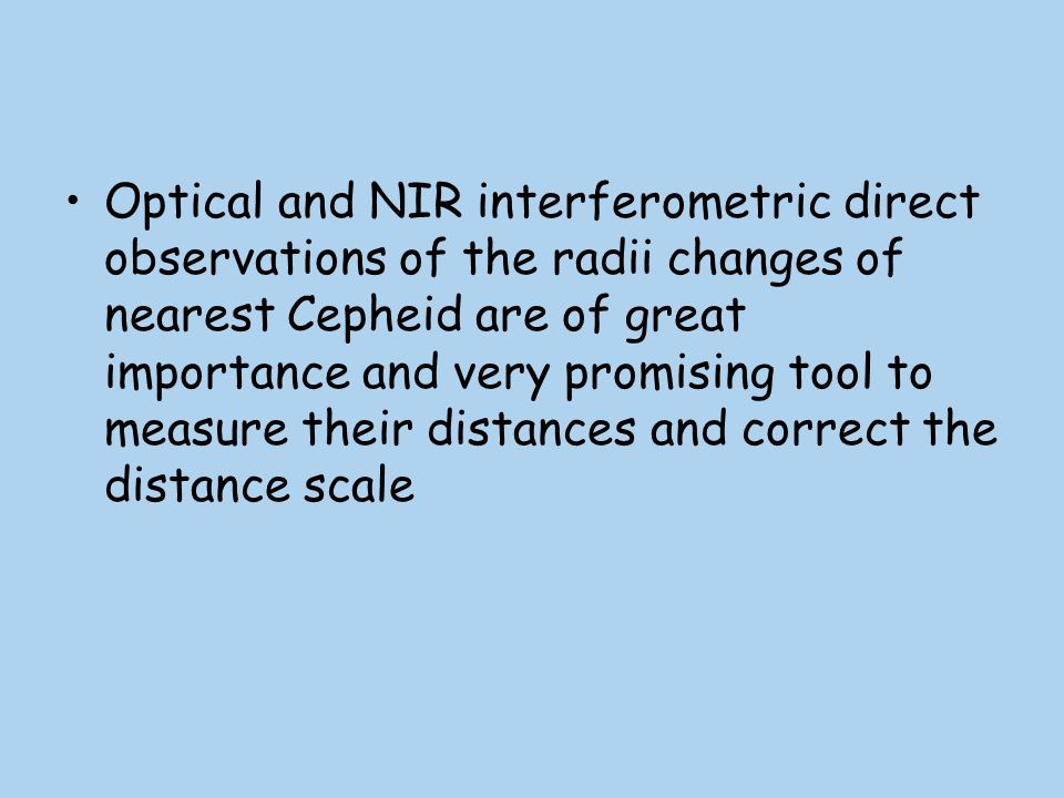 Optical and NIR interferometric direct observations of the radii changes of nearest Cepheid are of great importance and very promising tool to measure their distances and correct the distance scale