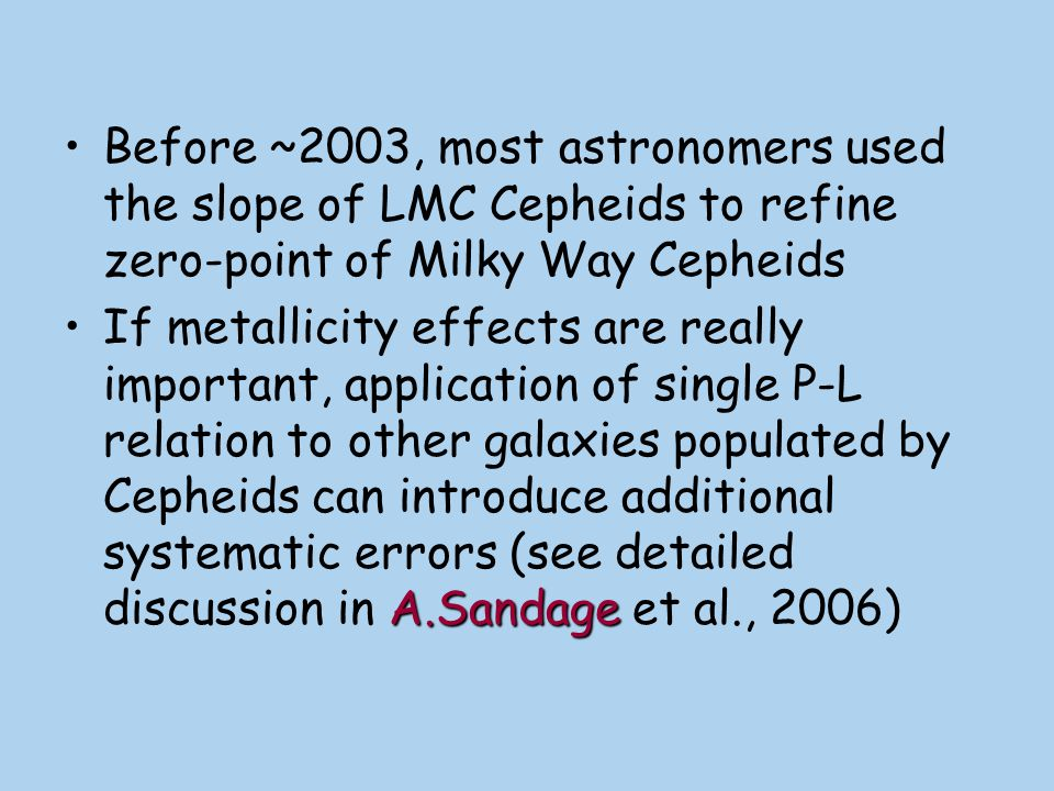 Before ~2003, most astronomers used the slope of LMC Cepheids to refine zero-point of Milky Way Cepheids