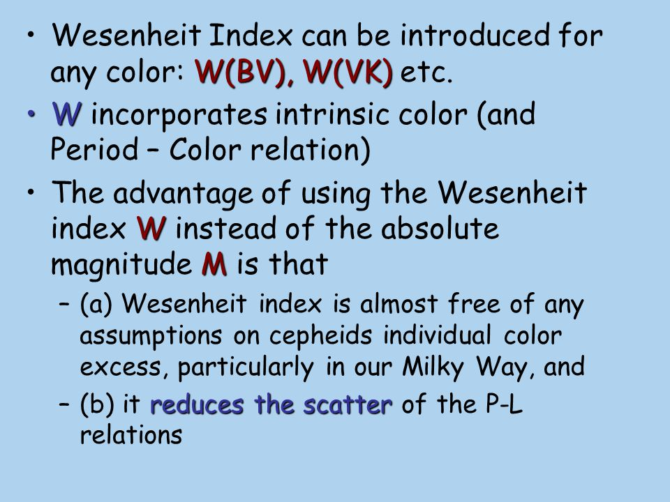 Wesenheit Index can be introduced for any color: W(BV), W(VK) etc.