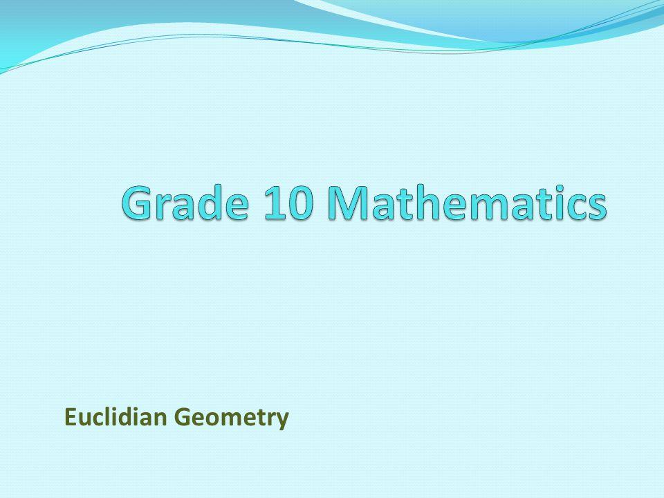 Grade 10 Mathematics Euclidian Geometry