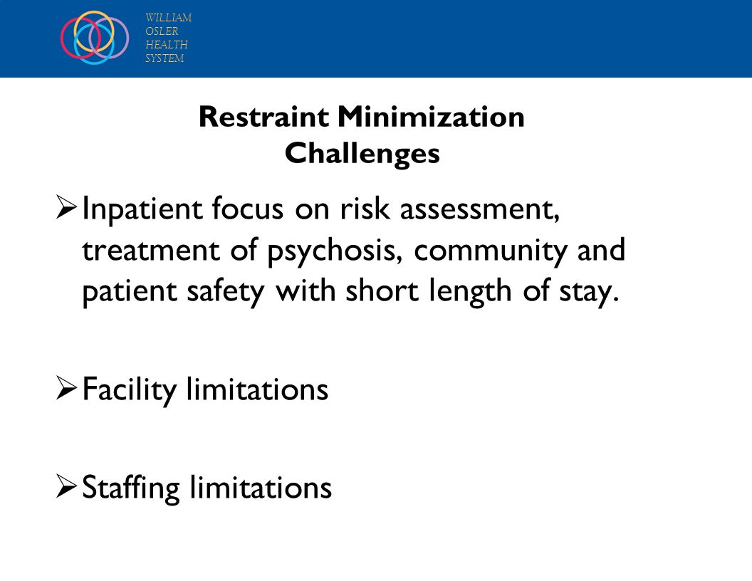 Restraint Minimization Challenges