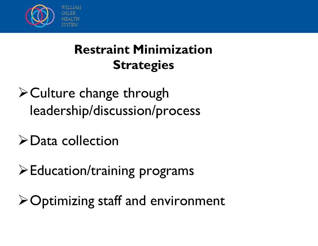 Restraint Minimization Strategies