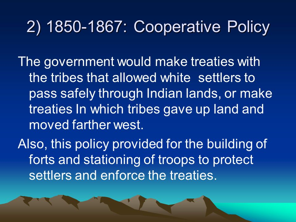 2) 1850-1867: Cooperative Policy
