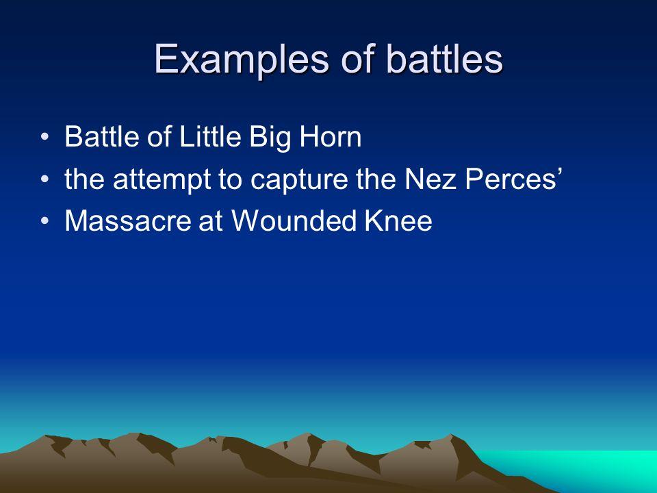 Examples of battles Battle of Little Big Horn
