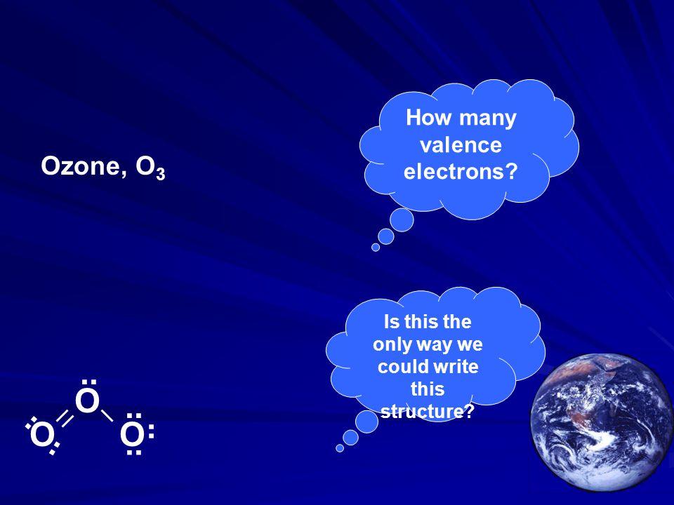 .. O .. .. O O .. .. .. Ozone, O3 How many valence electrons