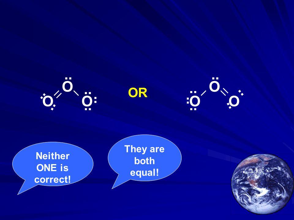 .. .. O .. O .. .. OR .. O O .. .. O O .. .. .. .. They are both equal! Neither ONE is correct!
