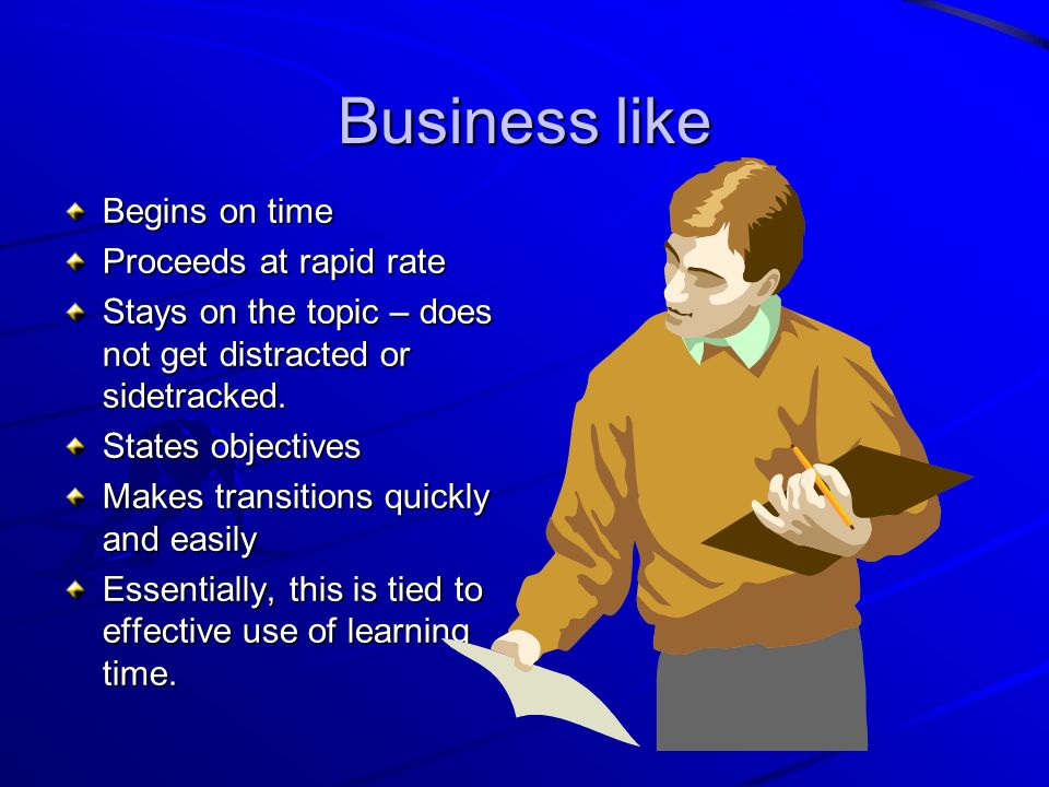 Business like Begins on time Proceeds at rapid rate