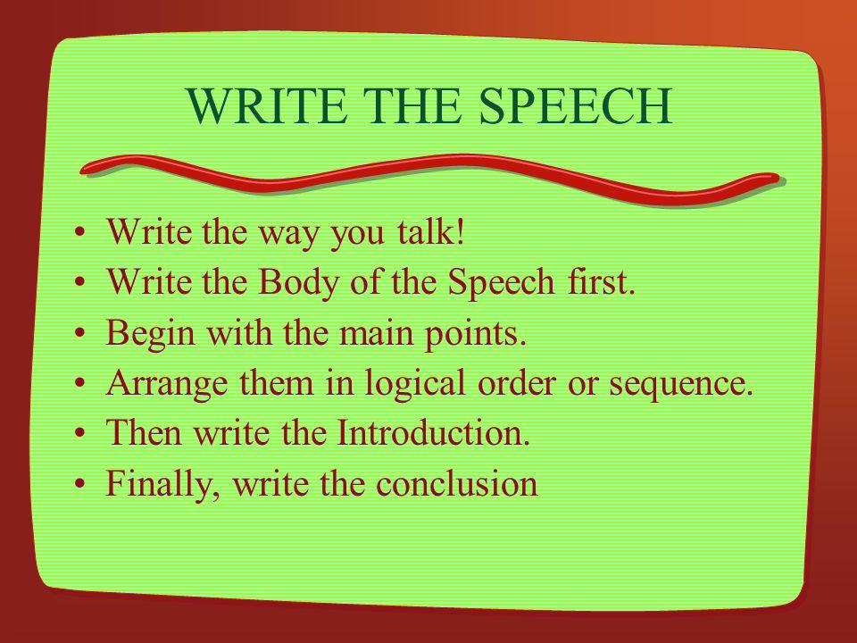 WRITE THE SPEECH Write the way you talk!