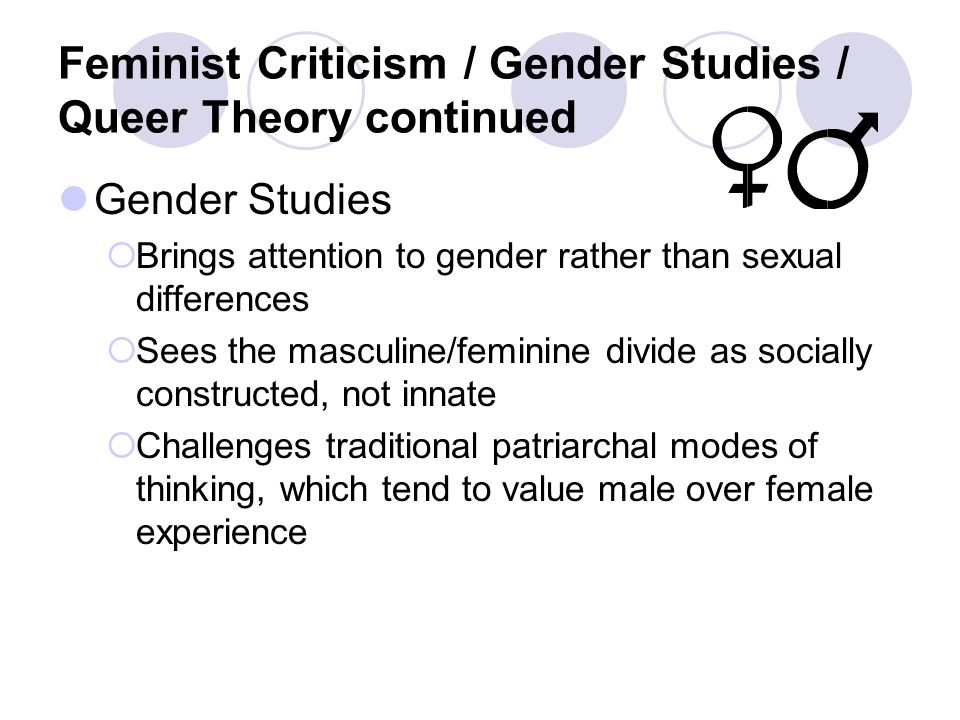 Feminist Criticism / Gender Studies / Queer Theory continued