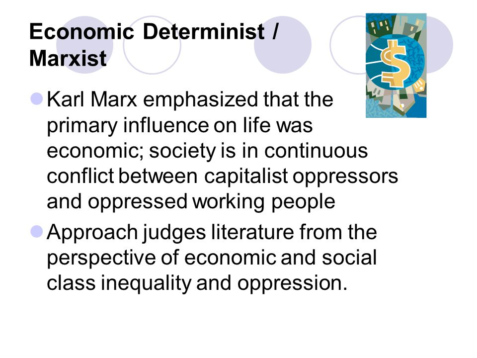 Economic Determinist / Marxist