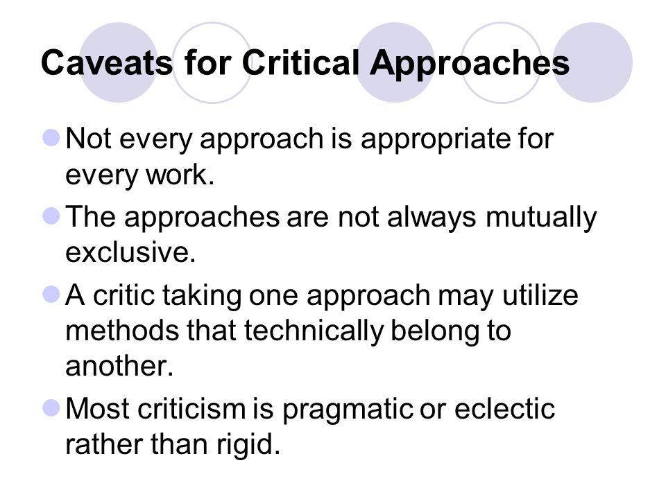 Caveats for Critical Approaches
