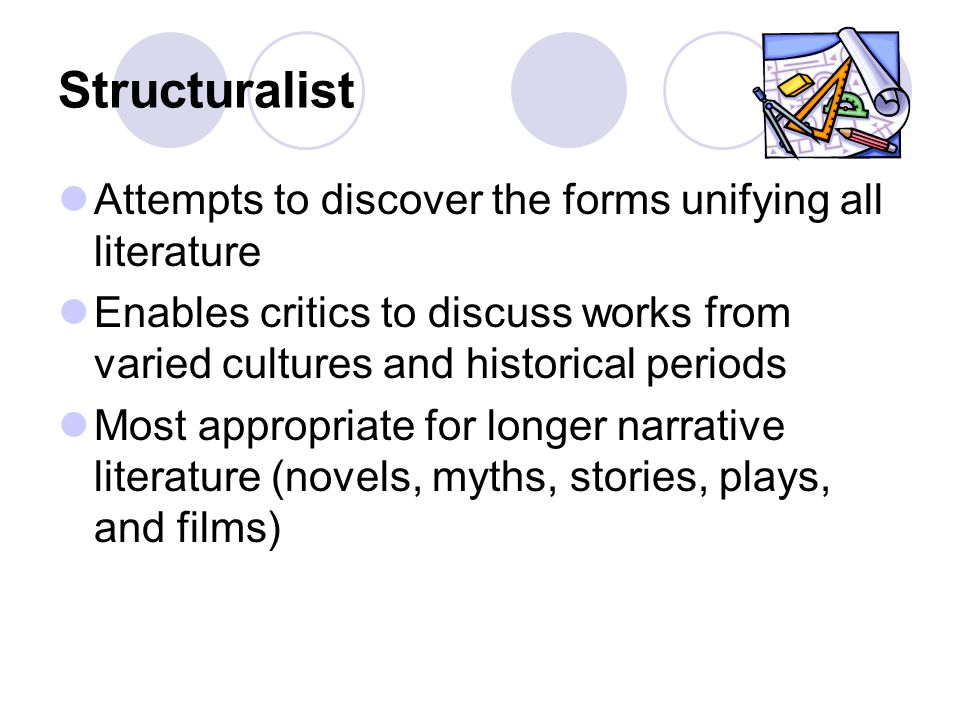 Structuralist Attempts to discover the forms unifying all literature