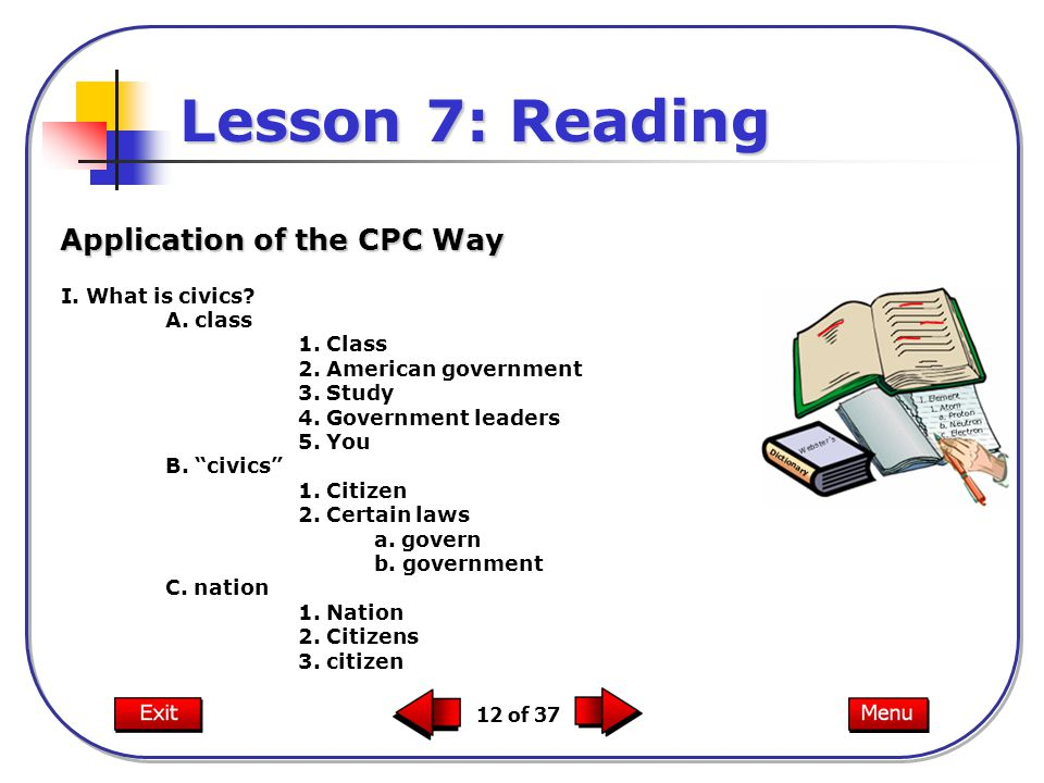 Lesson 7: Reading Application of the CPC Way I. What is civics