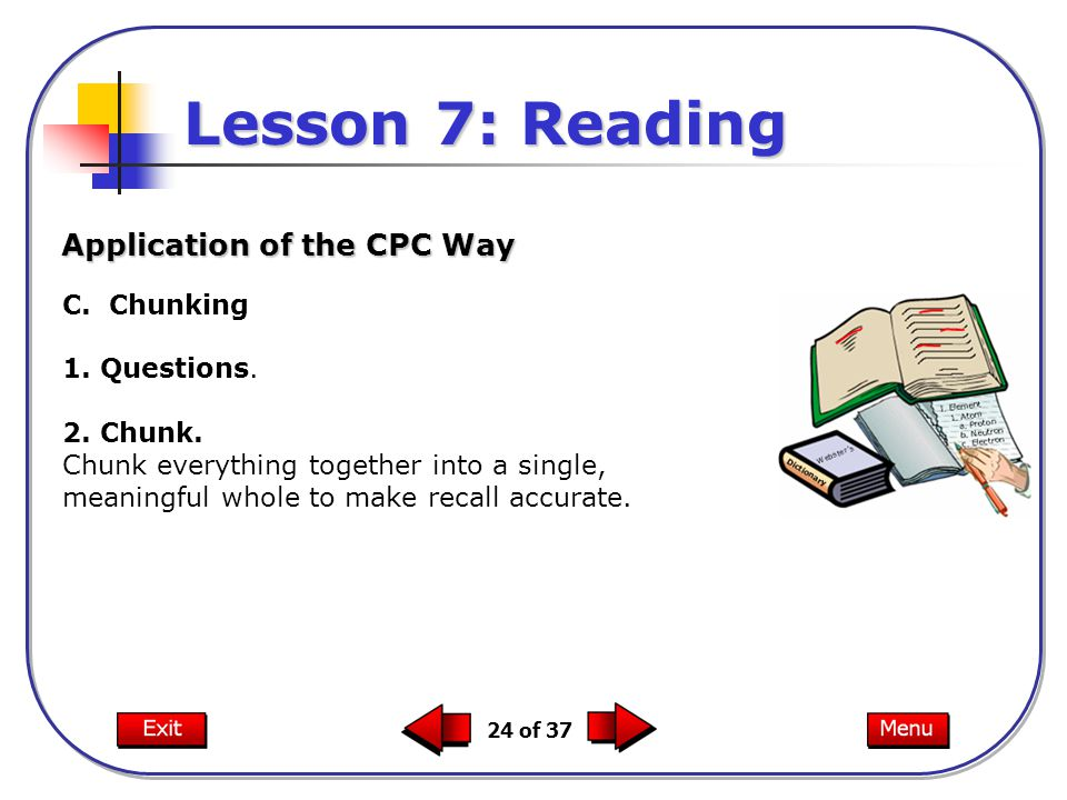 Lesson 7: Reading Application of the CPC Way C. Chunking 1. Questions.