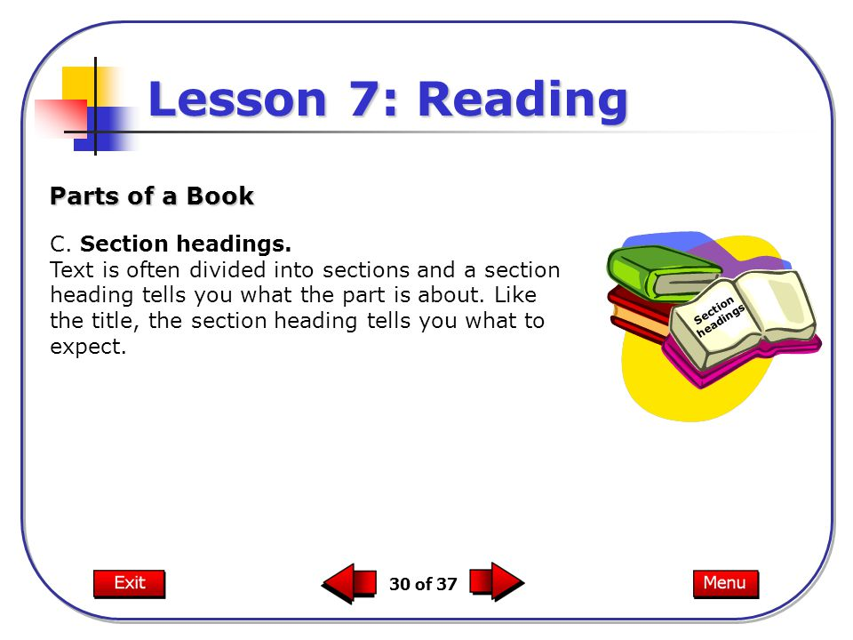 Lesson 7: Reading Parts of a Book C. Section headings.