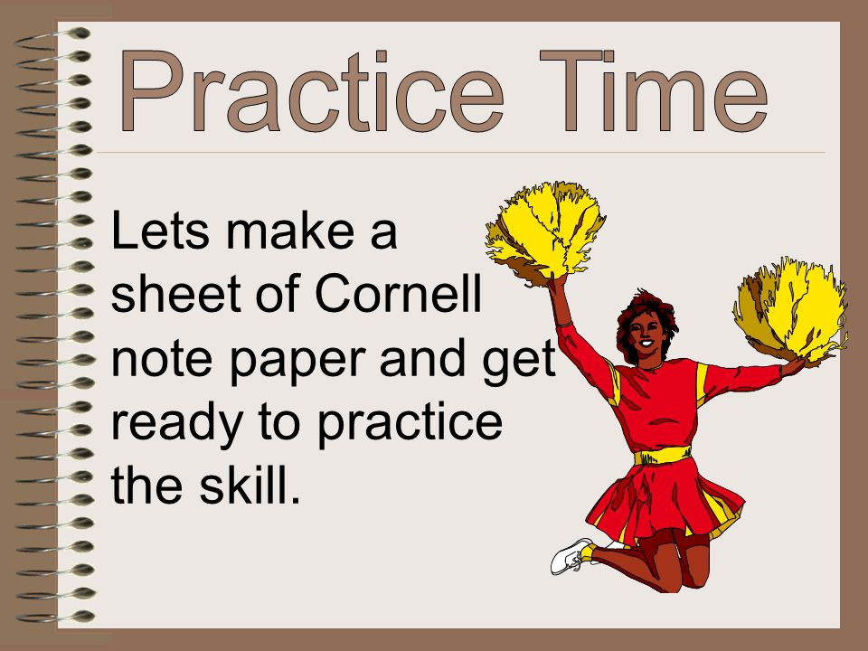 Lets make a sheet of Cornell note paper and get ready to practice