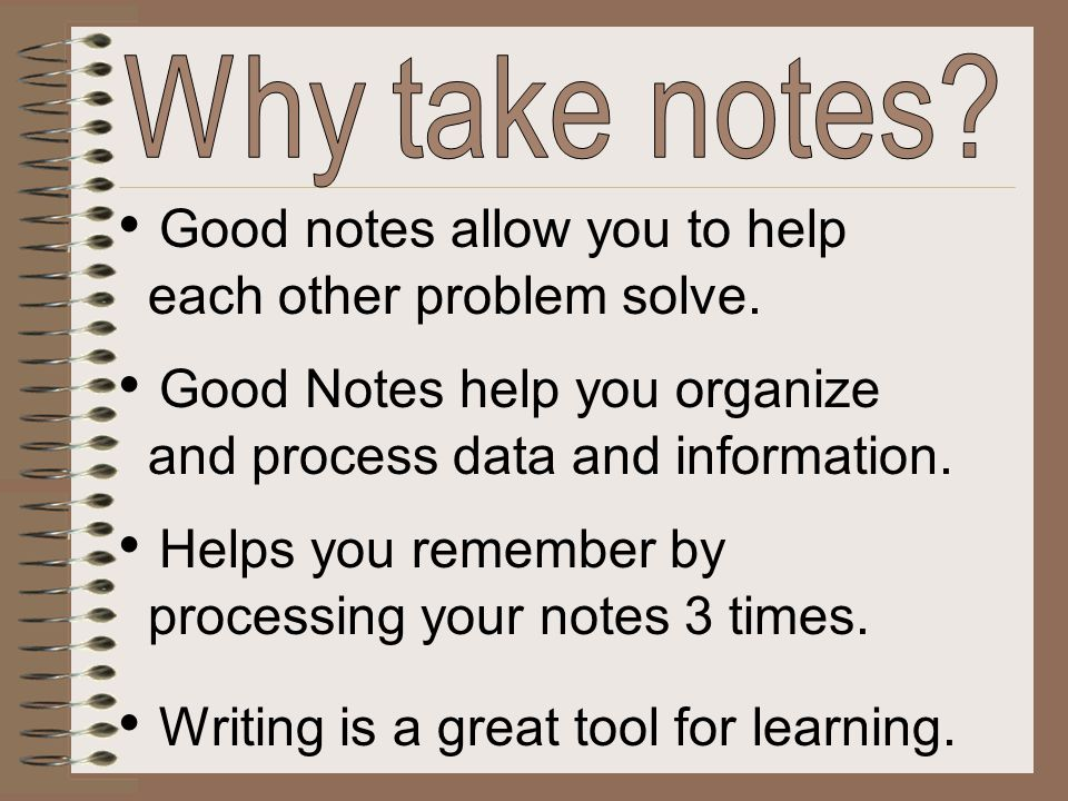 Good notes allow you to help