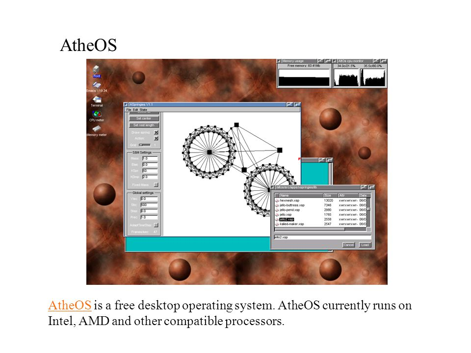 AtheOS AtheOS is a free desktop operating system.