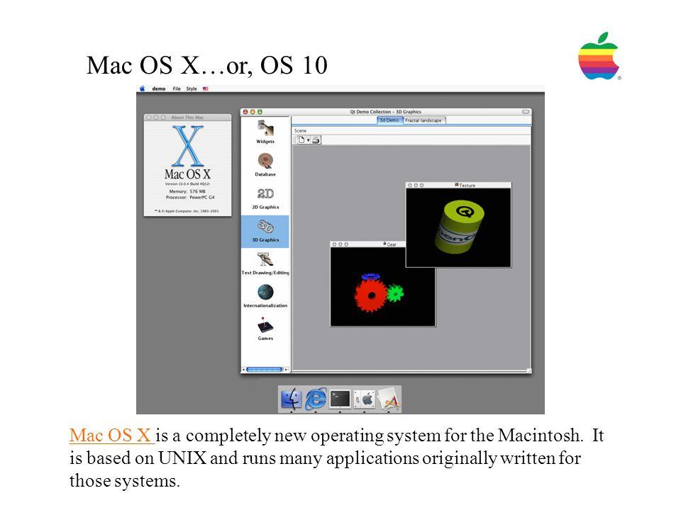 Mac OS X…or, OS 10