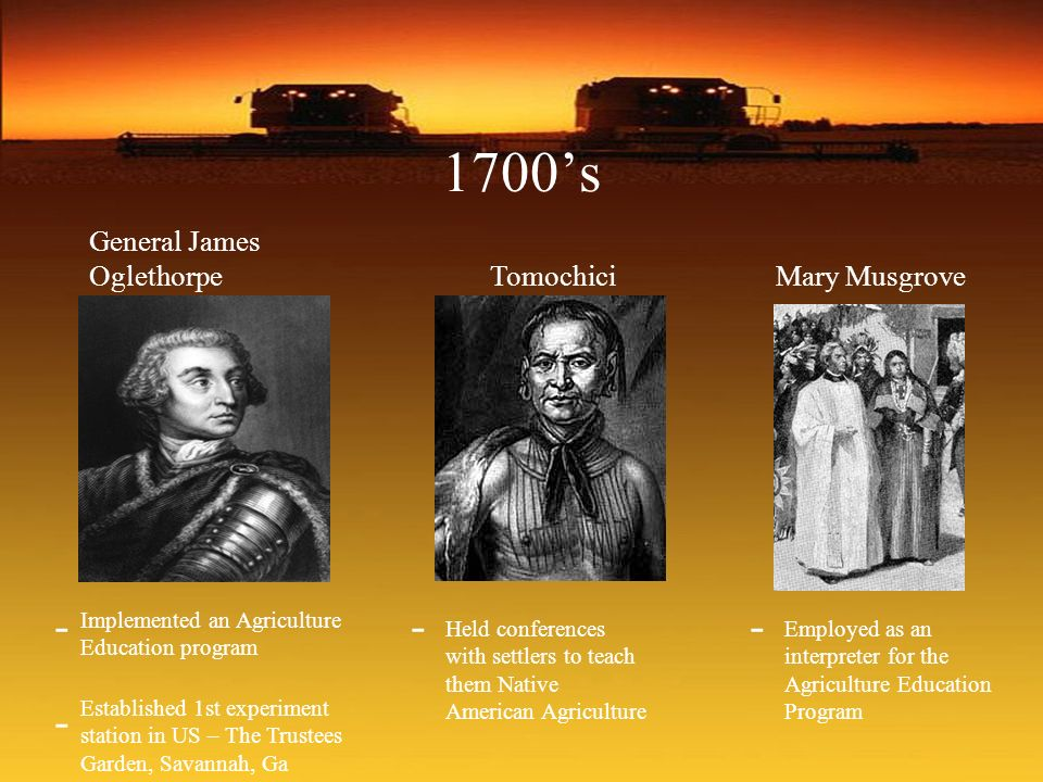 1700's - - - - General James Oglethorpe Tomochici Mary Musgrove