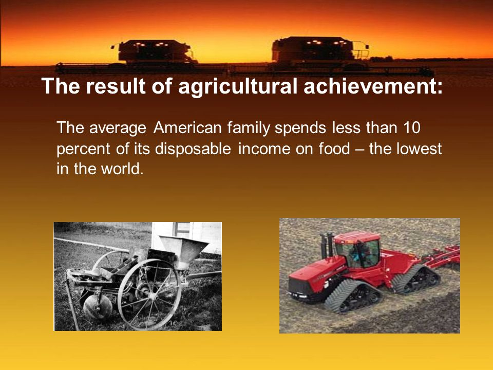 The result of agricultural achievement: