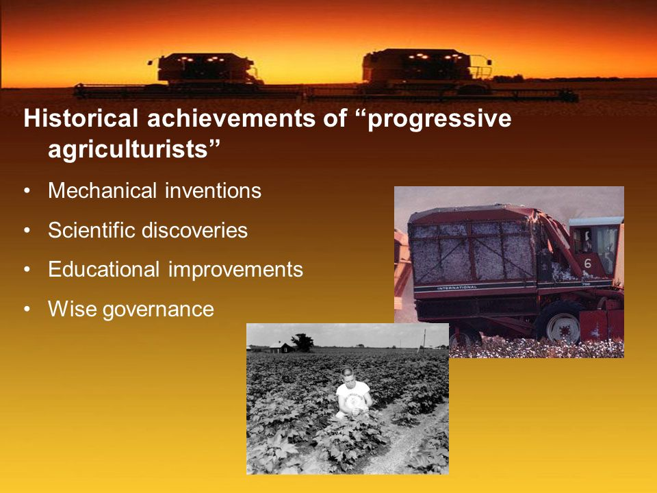 Historical achievements of progressive agriculturists