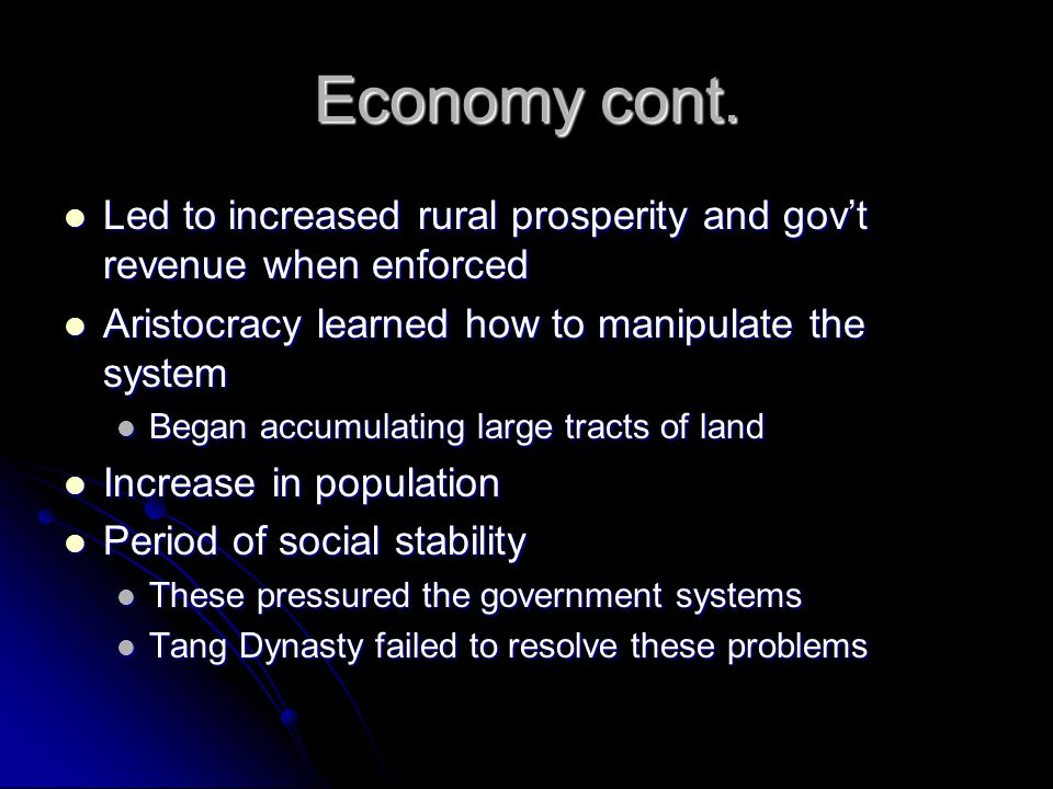 Economy cont. Led to increased rural prosperity and gov't revenue when enforced. Aristocracy learned how to manipulate the system.