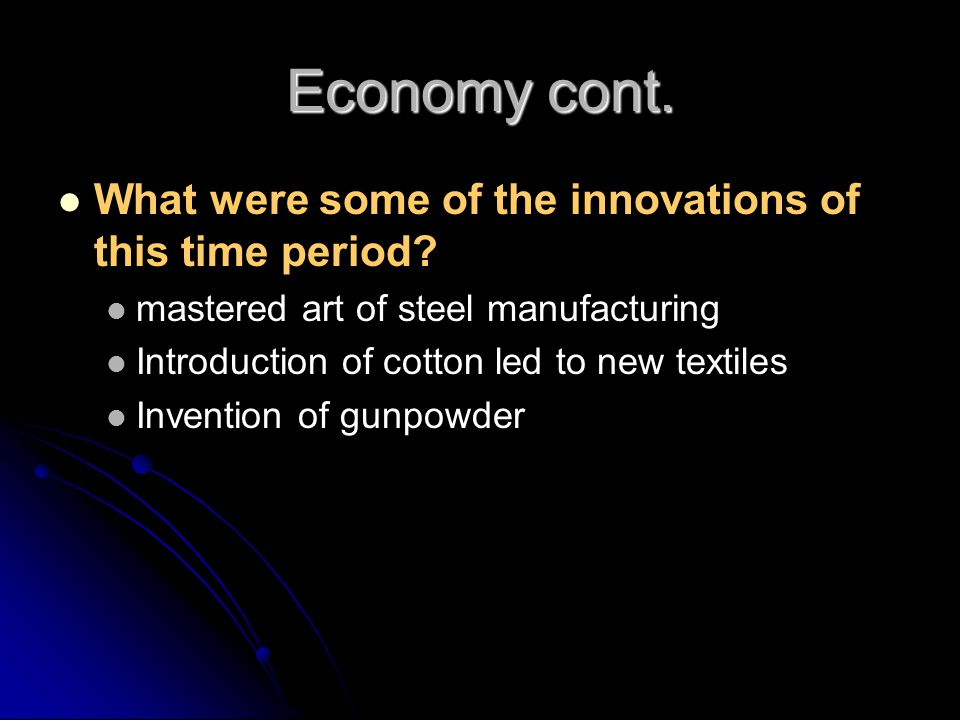Economy cont. What were some of the innovations of this time period