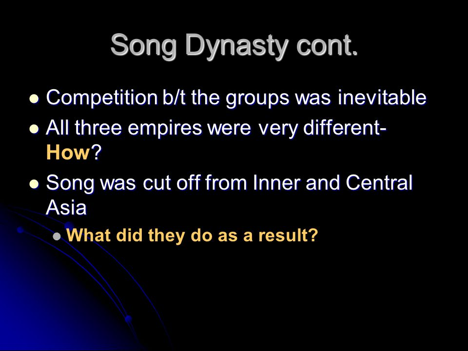 Song Dynasty cont. Competition b/t the groups was inevitable