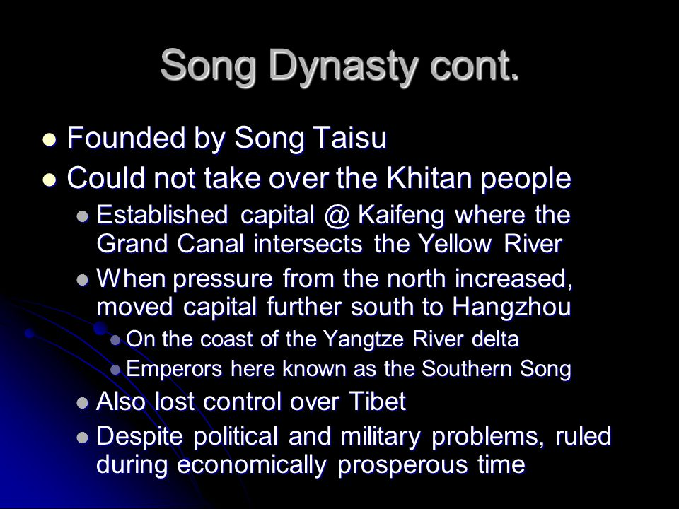 Song Dynasty cont. Founded by Song Taisu