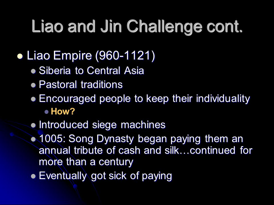 Liao and Jin Challenge cont.