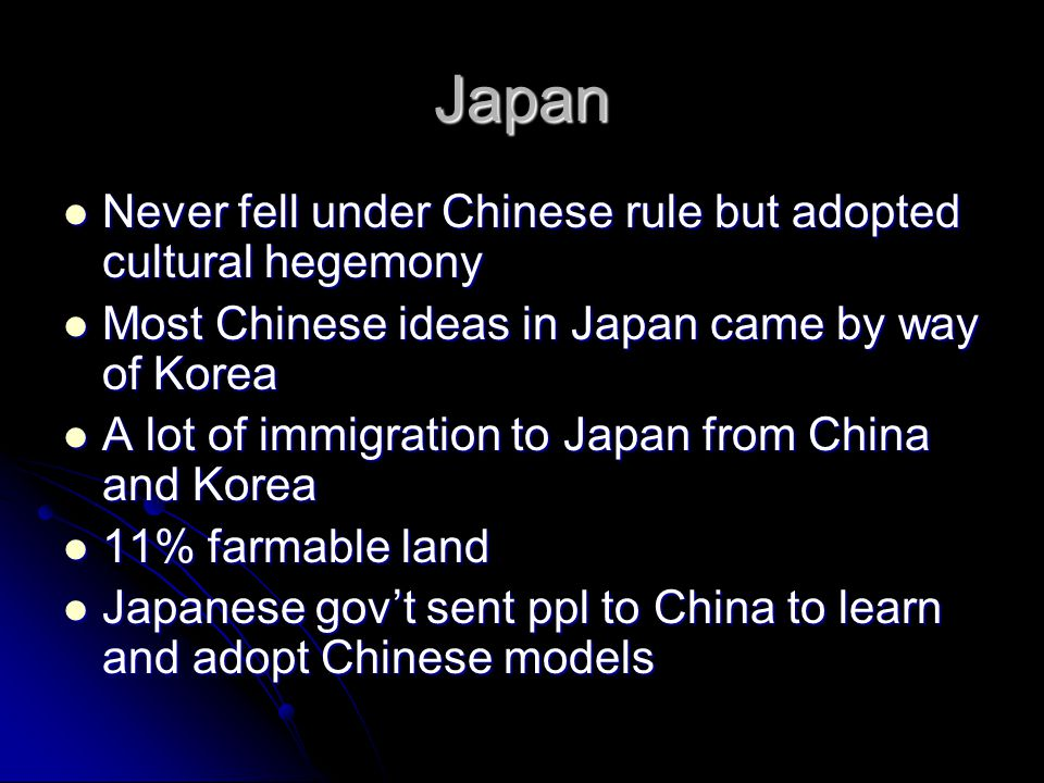 Japan Never fell under Chinese rule but adopted cultural hegemony