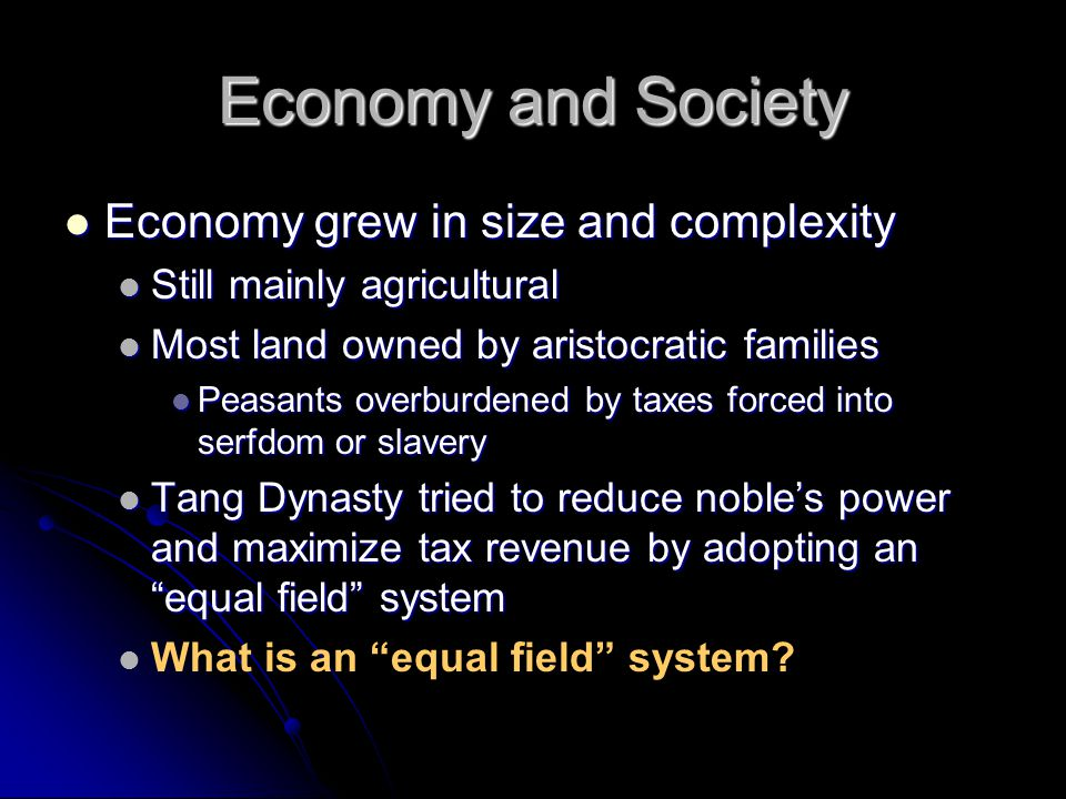 Economy and Society Economy grew in size and complexity