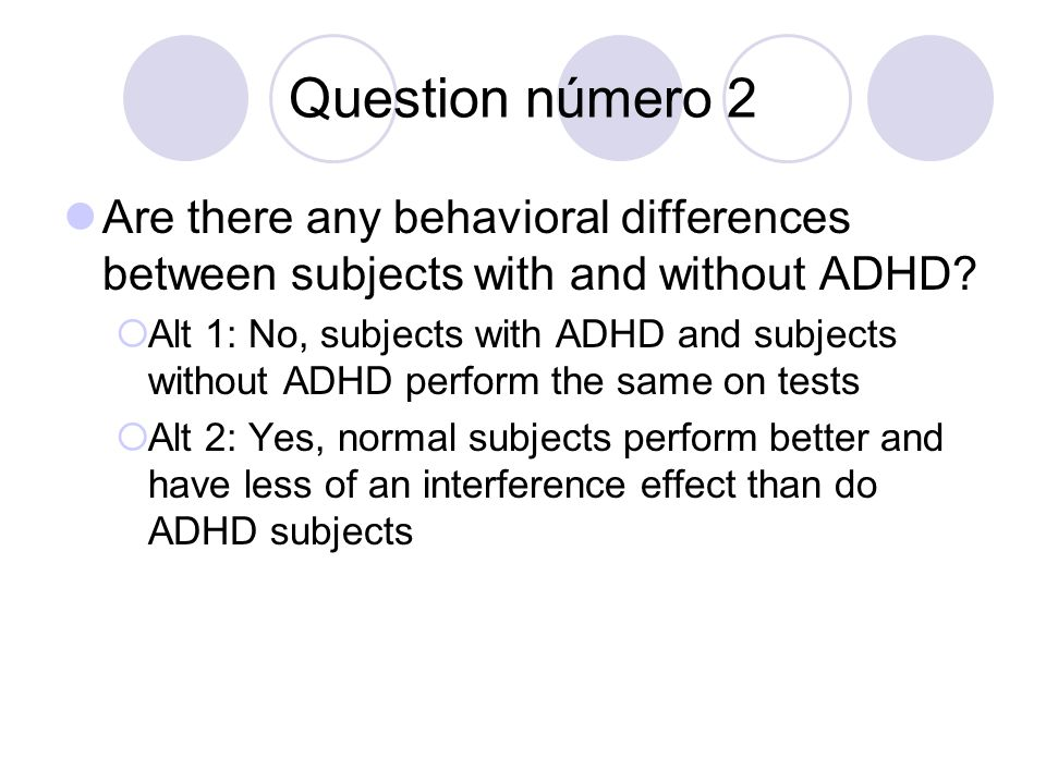 Question número 2 Are there any behavioral differences between subjects with and without ADHD