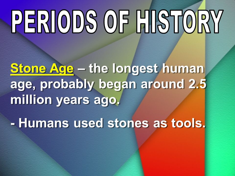 - Humans used stones as tools.