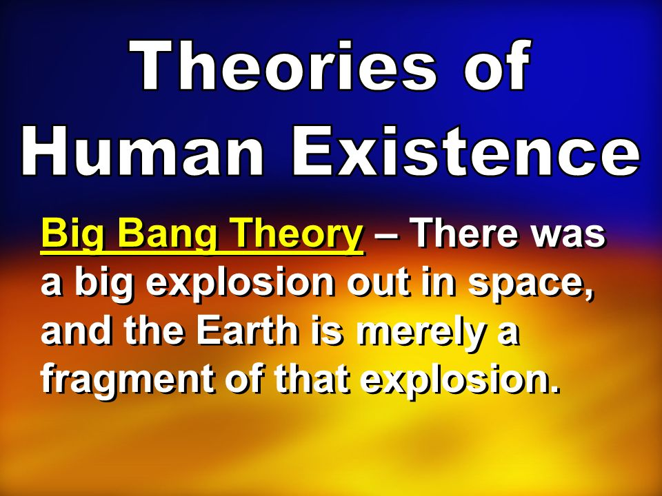 Theories of Human Existence.