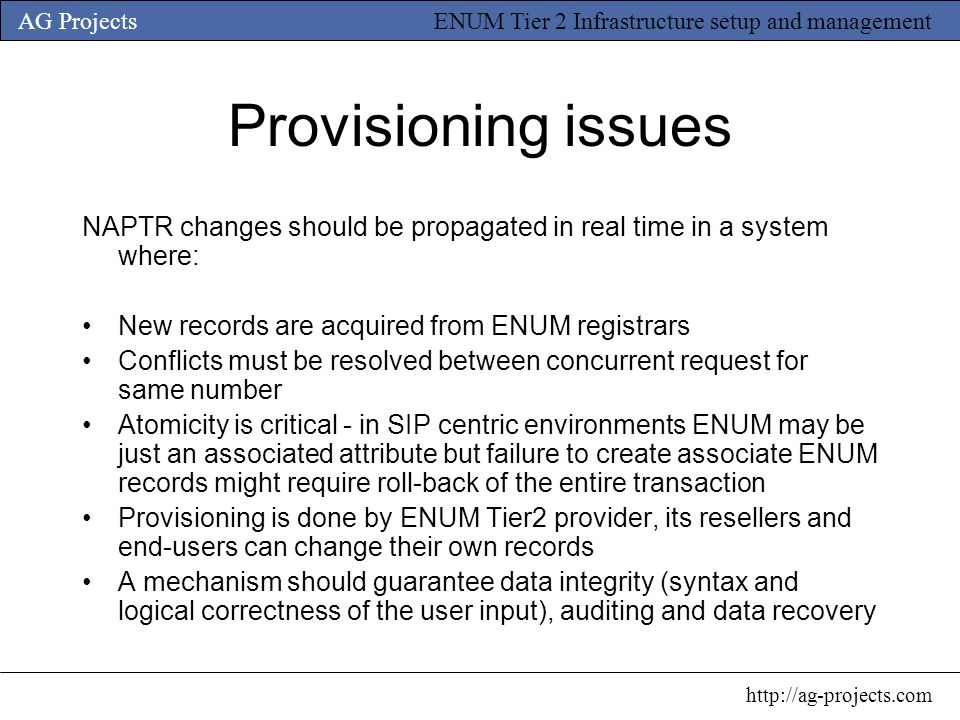 Provisioning issues NAPTR changes should be propagated in real time in a system where: New records are acquired from ENUM registrars.