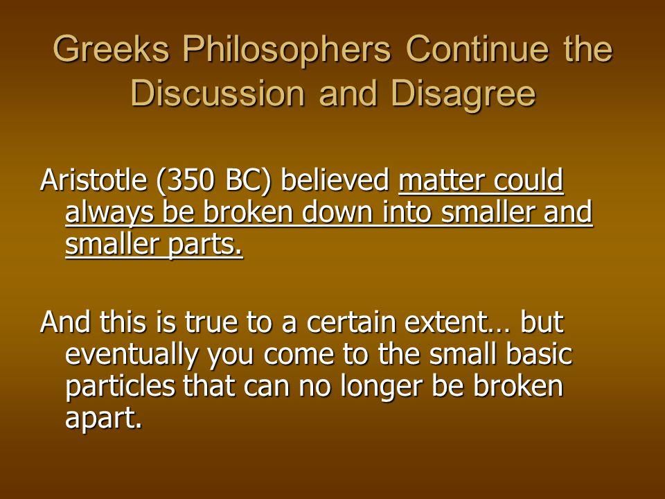 Greeks Philosophers Continue the Discussion and Disagree