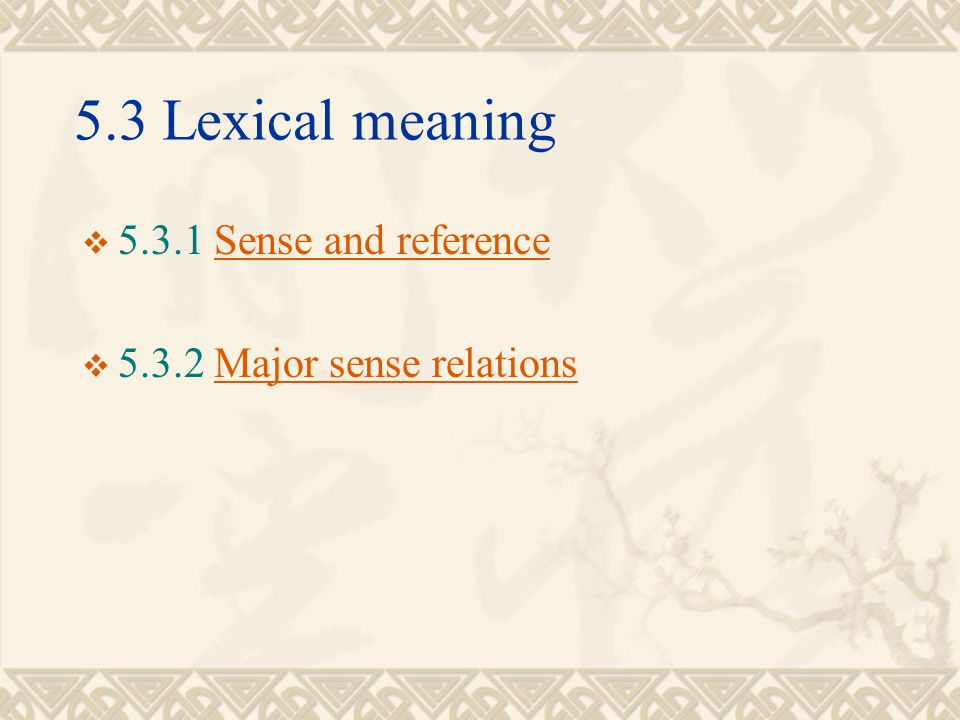 5.3 Lexical meaning 5.3.1 Sense and reference